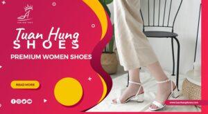 Công ty chuyên sản xuất giày nữ Tuấn Hùng Shoes